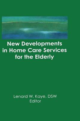 New Developments in Home Care Services for the Elderly: Innovations in Policy, Program, and Practice