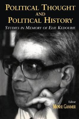 Political Thought and Political History: Studies in Memory of Elie Kedourie