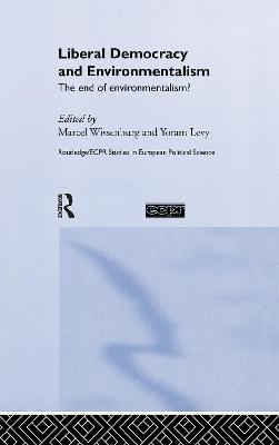 Liberal Democracy and Environmentalism: The End of Environmentalism?