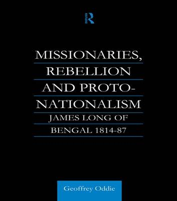 Missionaries, Rebellion and Proto-Nationalism: James Long of Bengal