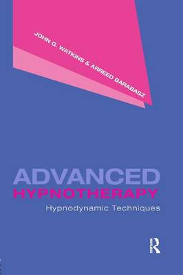 Advanced Hypnotherapy: Hypnodynamic Techniques