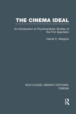 The Cinema Ideal: An Introduction to Psychoanalytic Studies of the Film Spectator