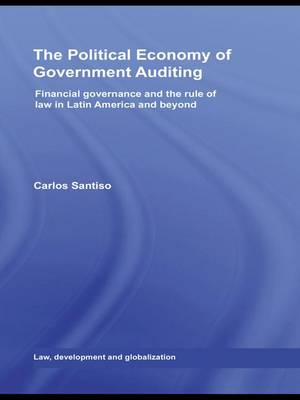 The Political Economy of Government Auditing: Financial Governance and the Rule of Law in Latin America and Beyond
