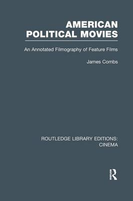 American Political Movies: An Annotated Filmography of Feature Films
