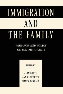Immigration and the Family: Research and Policy on U.S. Immigrants