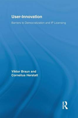 User-Innovation: Barriers to Democratization and IP Licensing