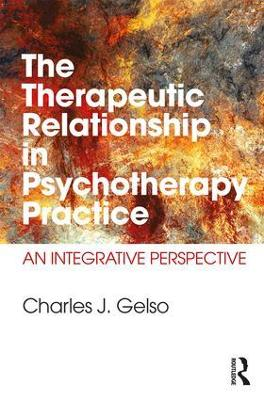 The Therapeutic Relationship in Psychotherapy Practice: An Integrative Perspective