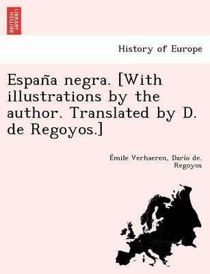 Espan a Negra. [With Illustrations by the Author. Translated by D. de Regoyos.]