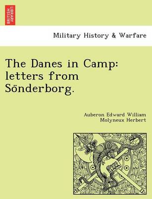 The Danes in Camp: Letters from So Nderborg.