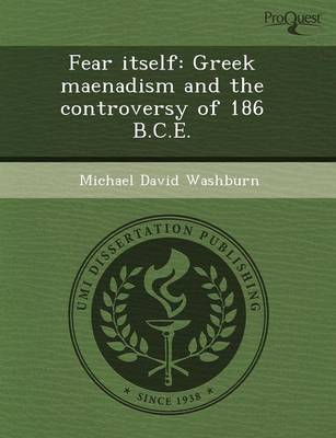 Fear Itself: Greek Maenadism and the Controversy of 186 B.C.E