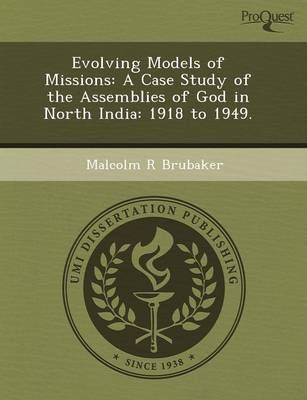 Evolving Models of Missions: A Case Study of the Assemblies of God in North India: 1918 to 1949