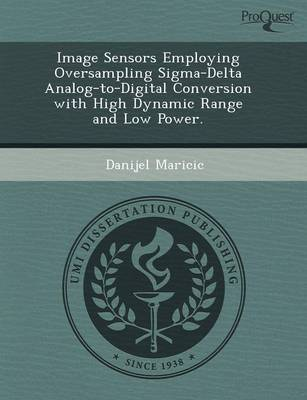Image Sensors Employing Oversampling SIGMA-Delta Analog-To-Digital Conversion with High Dynamic Range and Low Power