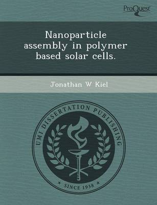 Nanoparticle Assembly in Polymer Based Solar Cells