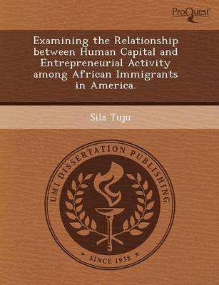 Examining the Relationship Between Human Capital and Entrepreneurial Activity Among African Immigrants in America