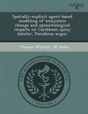 Spatially-Explicit Agent-Based Modeling of Ecosystem Change and Epizootiological Impacts on Caribbean Spiny Lobster