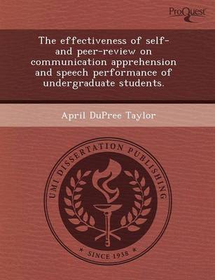 The Effectiveness of Self- And Peer-Review on Communication Apprehension and Speech Performance of Undergraduate Students