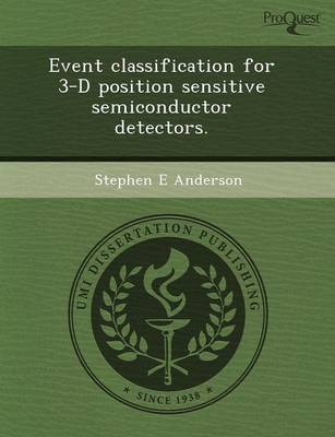 Event Classification for 3-D Position Sensitive Semiconductor Detectors