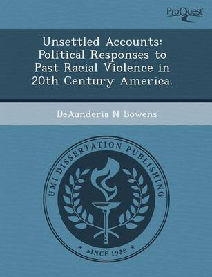 Unsettled Accounts: Political Responses to Past Racial Violence in 20th Century America