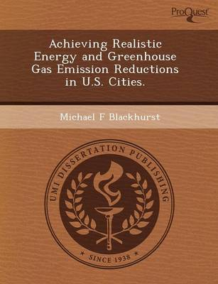 Achieving Realistic Energy and Greenhouse Gas Emission Reductions in U.S