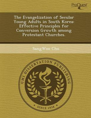 The Evangelization of Secular Young Adults in South Korea: Effective Principles for Conversion Growth Among Protestant Churches