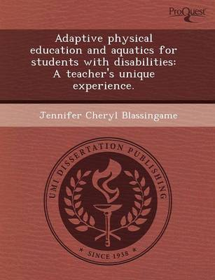 Adaptive Physical Education and Aquatics for Students with Disabilities: A Teacher's Unique Experience