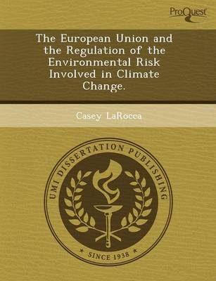 The European Union and the Regulation of the Environmental Risk Involved in Climate Change