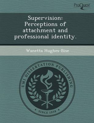 Supervision: Perceptions of Attachment and Professional Identity