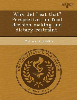 Why Did I Eat That? Perspectives on Food Decision Making and Dietary Restraint