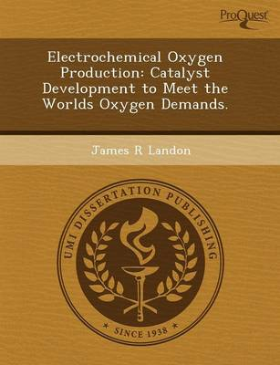 Electrochemical Oxygen Production: Catalyst Development to Meet the Worlds Oxygen Demands