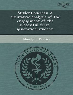 Student Success: A Qualitative Analysis of the Engagement of the Successful First-Generation Student