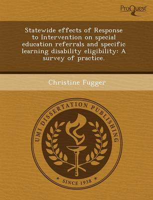 Statewide Effects of Response to Intervention on Special Education Referrals and Specific Learning Disability Eligibility: A Survey of Practice