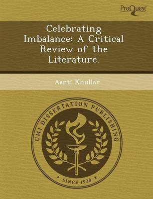 Celebrating Imbalance: A Critical Review of the Literature