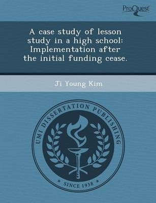 A Case Study of Lesson Study in a High School: Implementation After the Initial Funding Cease