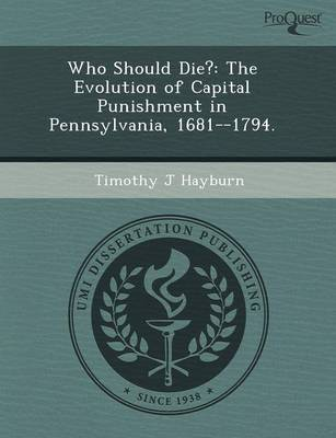 Who Should Die?: The Evolution of Capital Punishment in Pennsylvania