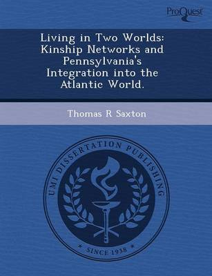 Living in Two Worlds: Kinship Networks and Pennsylvania's Integration Into the Atlantic World