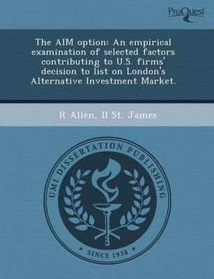 The Aim Option: An Empirical Examination of Selected Factors Contributing to U.S