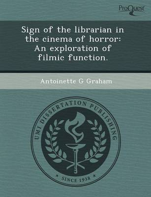 Sign of the Librarian in the Cinema of Horror: An Exploration of Filmic Function