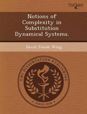 Notions of Complexity in Substitution Dynamical Systems