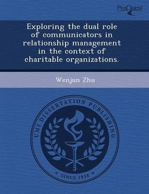 Exploring the Dual Role of Communicators in Relationship Management in the Context of Charitable Organizations