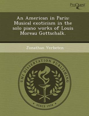 An American in Paris: Musical Exoticism in the Solo Piano Works of Louis Moreau Gottschalk