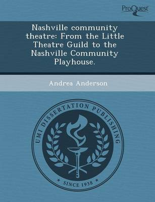 Nashville Community Theatre: From the Little Theatre Guild to the Nashville Community Playhouse