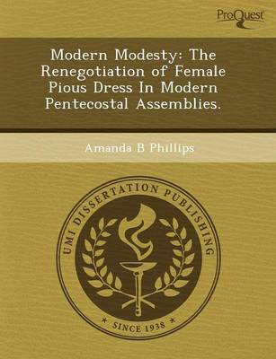 Modern Modesty: The Renegotiation of Female Pious Dress in Modern Pentecostal Assemblies