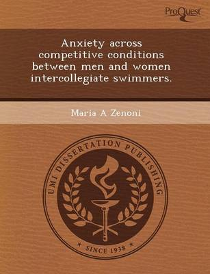 Anxiety Across Competitive Conditions Between Men and Women Intercollegiate Swimmers