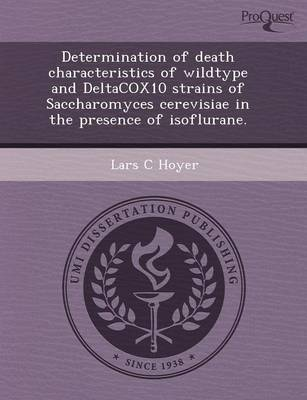 Determination of Death Characteristics of Wildtype and Deltacox10 Strains of Saccharomyces Cerevisiae in the Presence of Isoflurane