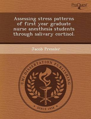 Assessing Stress Patterns of First Year Graduate Nurse Anesthesia Students Through Salivary Cortisol