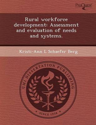 Rural Workforce Development: Assessment and Evaluation of Needs and Systems