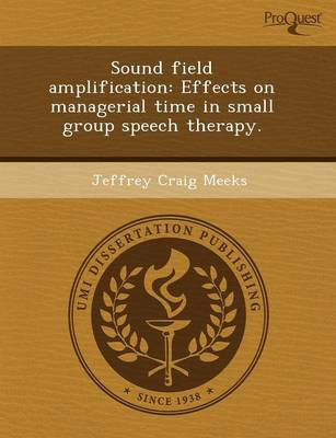 Sound Field Amplification: Effects on Managerial Time in Small Group Speech Therapy