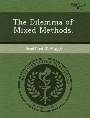 The Dilemma of Mixed Methods