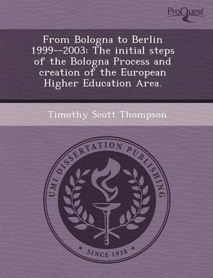 From Bologna to Berlin 1999--2003: The Initial Steps of the Bologna Process and Creation of the European Higher Education Area