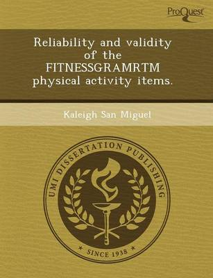 Reliability and Validity of the Fitnessgramrtm Physical Activity Items